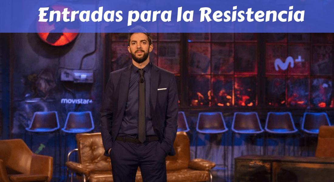 Entradas para ir a la resistencia